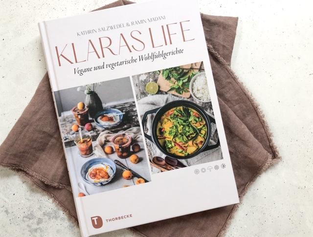 Klaras Life. Vegane und vegetarische Wohlühlgerichte: Ein neues Kochbuch aus dem Thorbecke Verlag